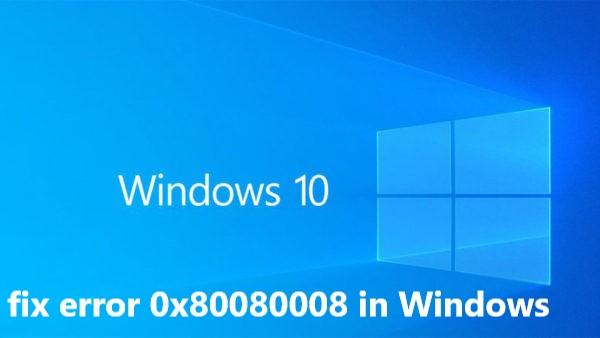 fix error 0x80080008 in Windows